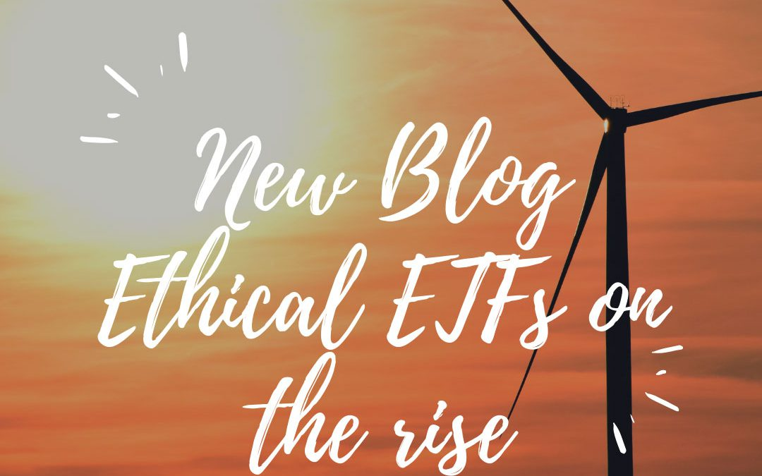 ETHICAL ETF'S ON THE RISE