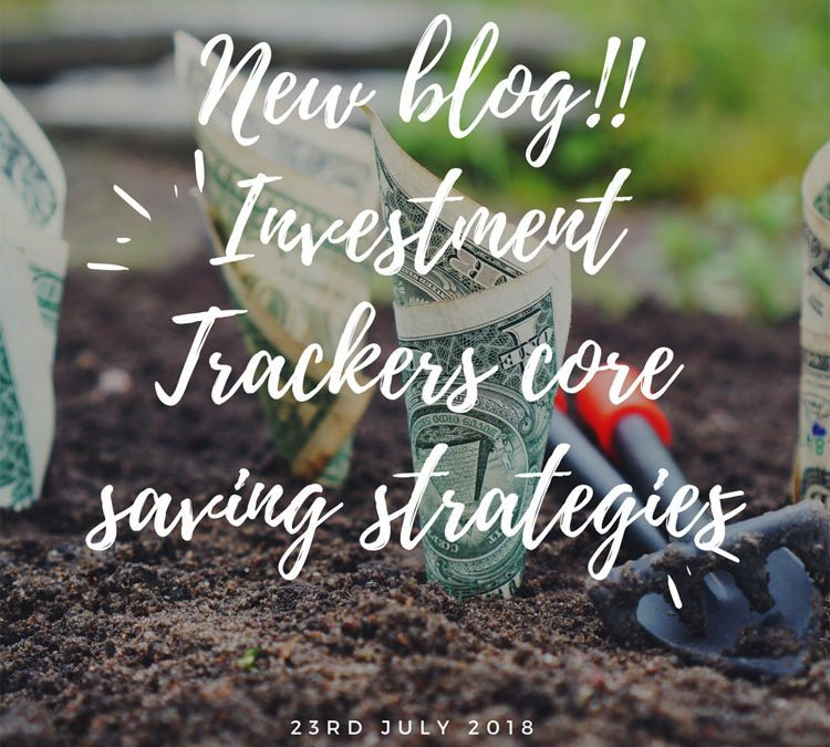 INVESTMENT TRACKERS CORE SAVING STRATEGIES