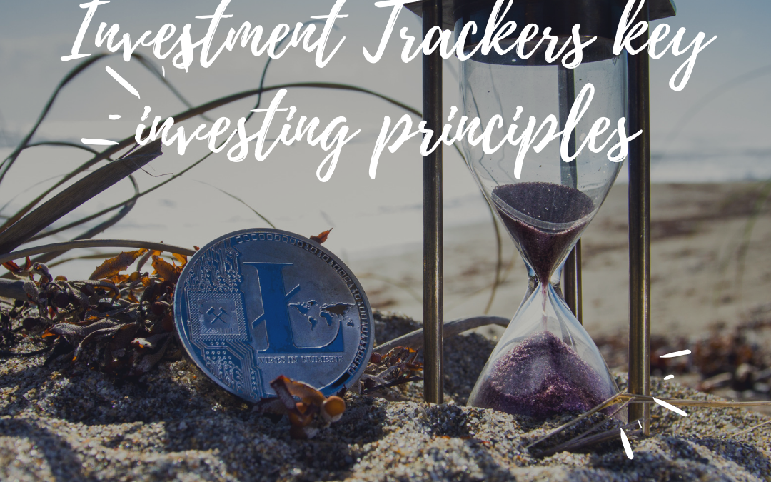 INVESTMENT TRACKERS KEY INVESTING PRINCIPLES